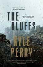 The Bluffs ebook by Kyle Perry