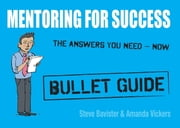 Mentoring for Success: Bullet Guides ebook by Steve Bavister,Amanda Vickers