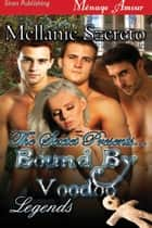 The Sextet Presents... Bound by Voodoo ebook by Mellanie Szereto