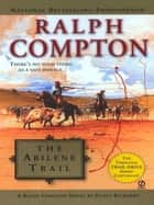 Ralph Compton The Abilene Trail ebook by Dusty Richards, Ralph Compton