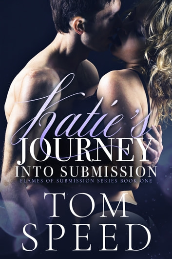 Katie's Journey into Submission ebook by Tom Speed