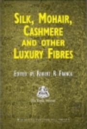 Silk, Mohair, Cashmere and Other Luxury Fibres ebook by Franck, R R