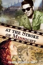 At the Stroke of Midnight ebook by Karen Michelle Nutt