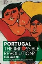 Portugal ebook by Phil Mailer,Maurice Brinton
