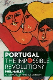Portugal - The Impossible Revolution? ebook by Phil Mailer,Maurice Brinton