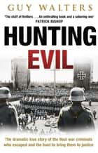 Hunting Evil ebook by Guy Walters