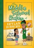 The Middle School Rules of Skylar Diggins ebook by Sean Jensen