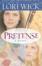 Pretense ebook by Lori Wick