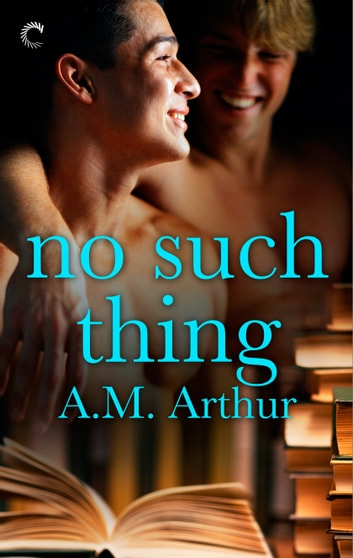 No Such Thing ebook by A.M. Arthur