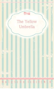 The Yellow Umbrella ebook by Natascha Scrivener