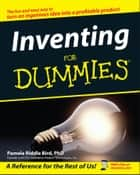 Inventing For Dummies ebook by Pamela Riddle Bird, Forrest M. Bird