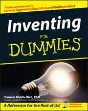 Inventing For Dummies ebook by Pamela Riddle Bird,Forrest M. Bird