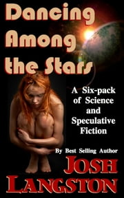 Dancing Among the Stars ebook by Josh Langston