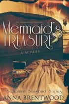 Mermaid's Treasure: A Novella - Sapphire Songbird Series, #1 ebook by Anna Brentwood