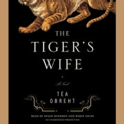The Tiger's Wife - A Novel audiobook by Téa Obreht