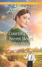 Courting Her Secret Heart ebook by Mary Davis