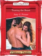 Taming The Beast (Mills & Boon Desire) ebook by Amy J. Fetzer