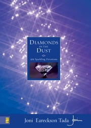 Diamonds in the Dust - 366 Sparkling Devotions ebook by Joni Eareckson Tada