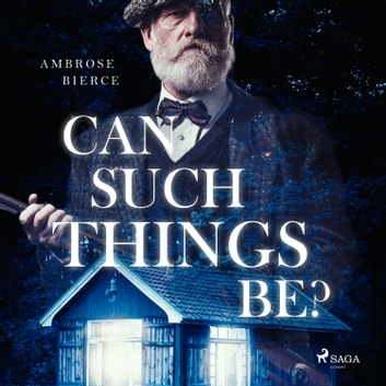 Can such things be? audiobook by Ambrose Bierce