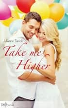 Take me Higher eBook von Julianne Sands
