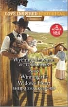 Wyoming Lawman & Winning the Widow's Heart ebook by Victoria Bylin, Sherri Shackelford