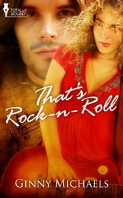 That's Rock N Roll ebook by Ginny Michaels