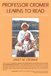 Professor Cromer Learns to Read: A Couple's New Life after Brain Injury ebook by Janet Cromer