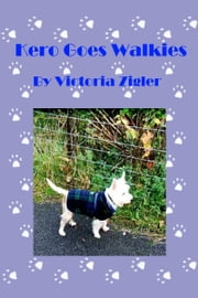 Kero Goes Walkies ebook by Victoria Zigler