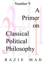 A Primer on Classical Political Philosophy ebook by Razie Mah