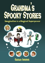 Grandma's Spooky Stories ebook by Sarah Innins