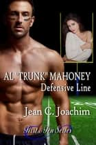 "Al ""Trunk"" Mahoney, Defensive Line ebook by Jean Joachim"