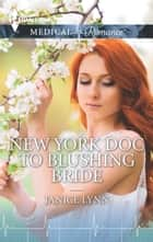 New York Doc to Blushing Bride ebook by Janice Lynn