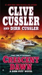Crescent Dawn ebook by Clive Cussler,Dirk Cussler
