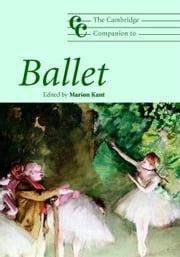 The Cambridge Companion to Ballet ebook by Kant, Marion