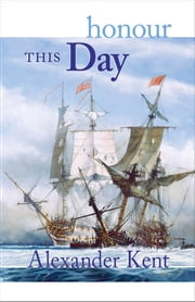 Honour This Day ebook by Alexander Kent