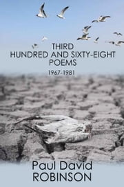 Third Hundred and Sixty-eight Poems ebook by Paul David Robinson
