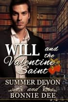 Will and the Valentine Saint ebook by Summer Devon, Bonnie Dee
