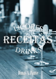 As Melhores Receitas De Licores & Drinks ebook by Kobo.Web.Store.Products.Fields.ContributorFieldViewModel