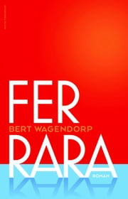 Ferrara ebook by Bert Wagendorp