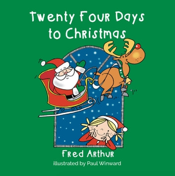 twenty four days to christmas ebook by arthur fred - Fred Christmas