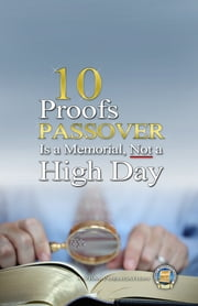 10 Proofs Passover Is a Memorial, Not a High Day ebook by Yahweh's Restoration Ministry
