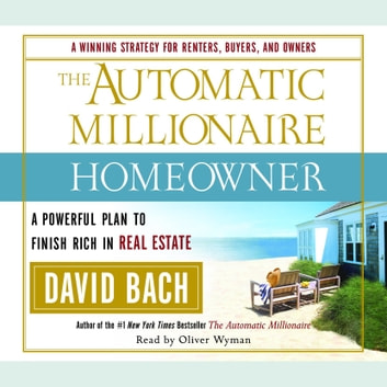 The Automatic Millionaire Homeowner - A Powerful Plan to Finish Rich in Real Estate audiobook by David Bach