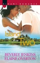 Island for Two - An Anthology eBook by Beverly Jenkins, Elaine Overton