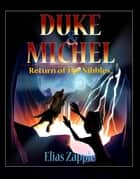 Return of the Nibbles - Duke & Michel (American-English Edition), #3 ebook by Elias Zapple