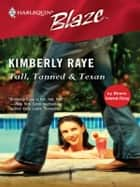 Tall, Tanned & Texan ebook by Kimberly Raye