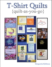 T-Shirt Quilts - Quilt As You Go ebook by Marguerita McManus