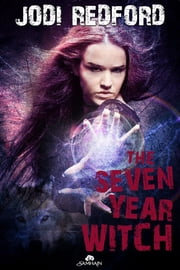 The Seven Year Witch ebook by Jodi Redford
