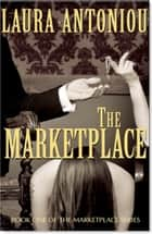 The Marketplace ebook by Laura Antoniou