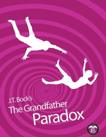 The Grandfather Paradox - UltraSecurity Series ebook by J.T. Bock