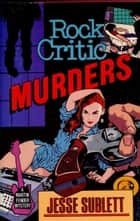 Rock Critic Murders eBook von Jesse Sublett III
